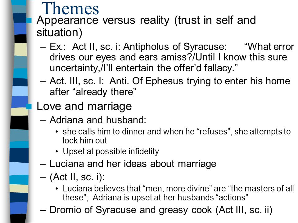 Themes Appearance versus reality (trust in self and situation) –Ex.: Act II, sc.
