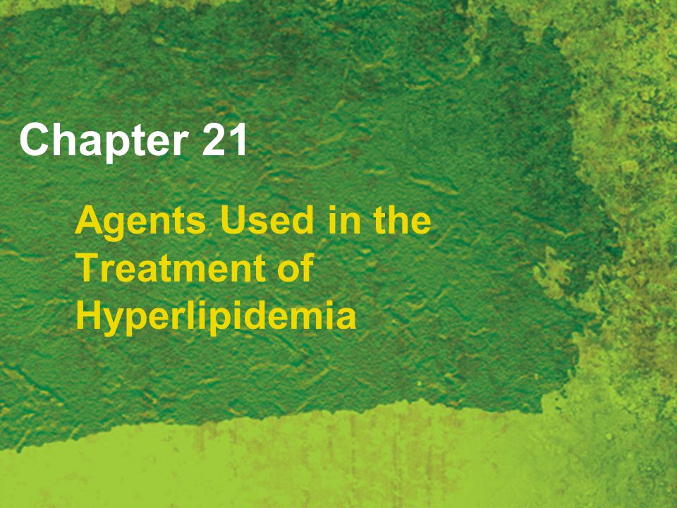 Chapter 21 Agents Used in the Treatment of Hyperlipidemia