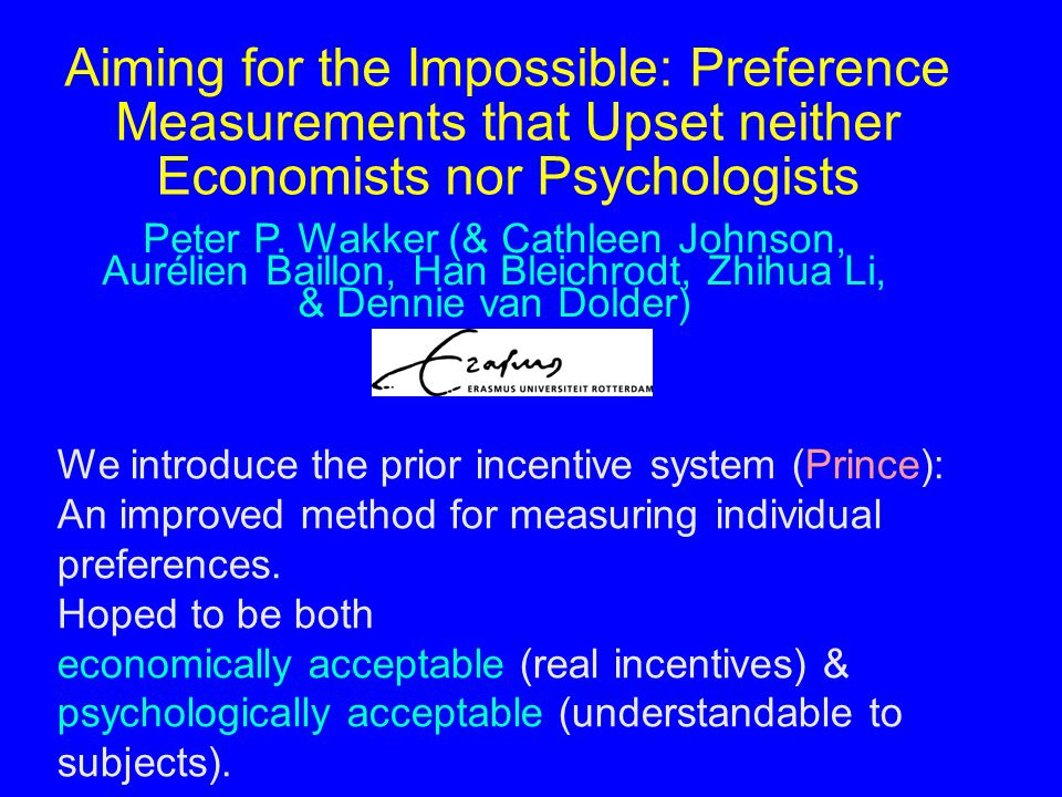 Aiming for the Impossible: Preference Measurements that Upset neither Economists nor Psychologists Peter P.