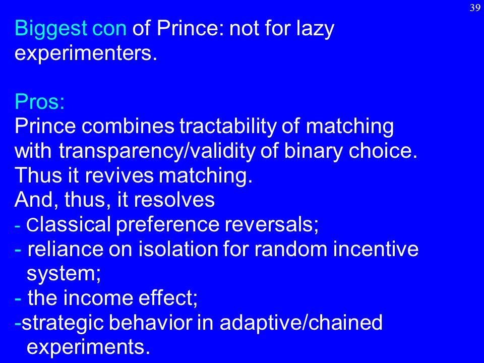 39 Biggest con of Prince: not for lazy experimenters.