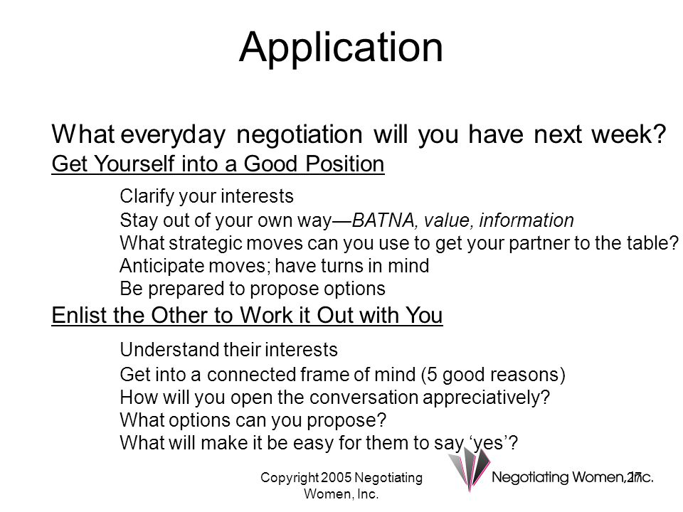 Copyright 2005 Negotiating Women, Inc.27 What everyday negotiation will you have next week.