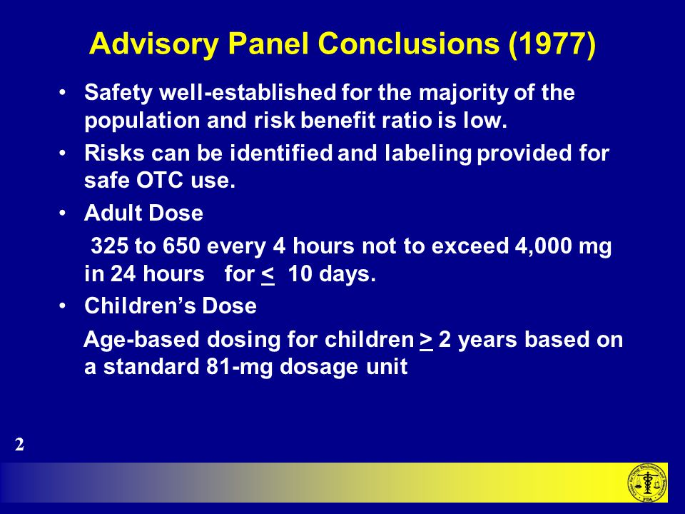Advisory Panel Conclusions (1977) Safety well-established for the majority of the population and risk benefit ratio is low. Risks can be identified an