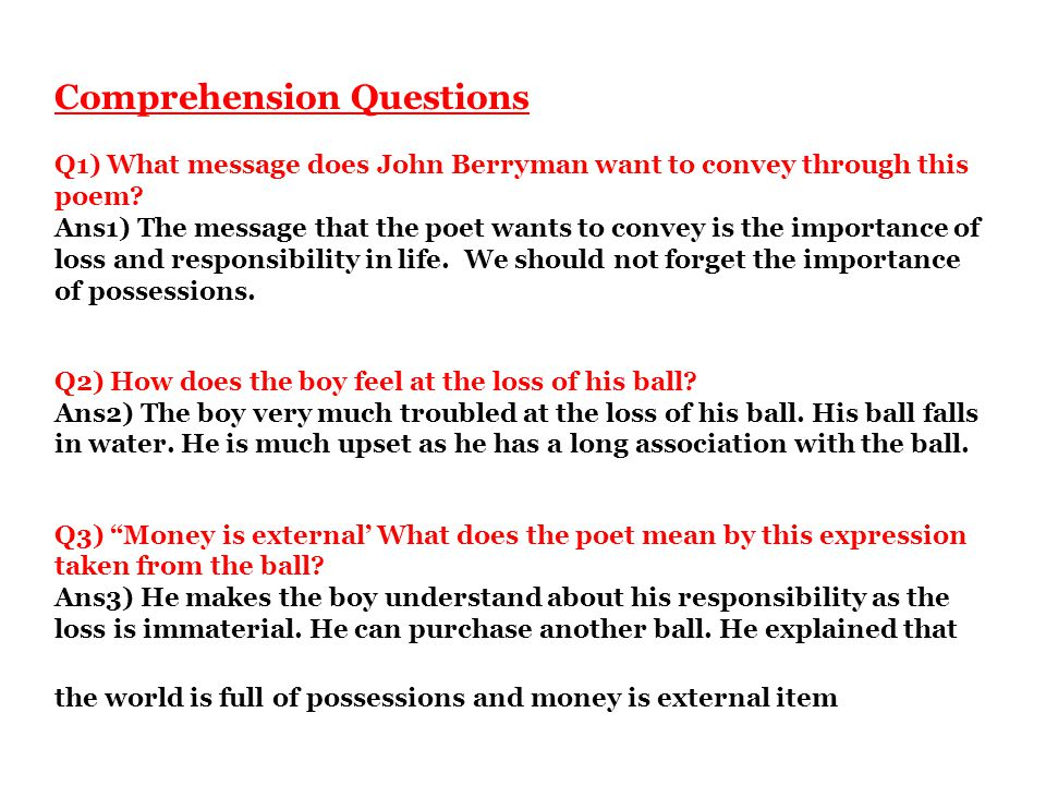 Comprehension Questions Q1) What message does John Berryman want to convey through this poem.