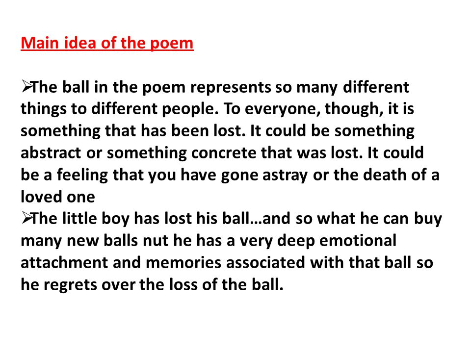 Main idea of the poem  The ball in the poem represents so many different things to different people.