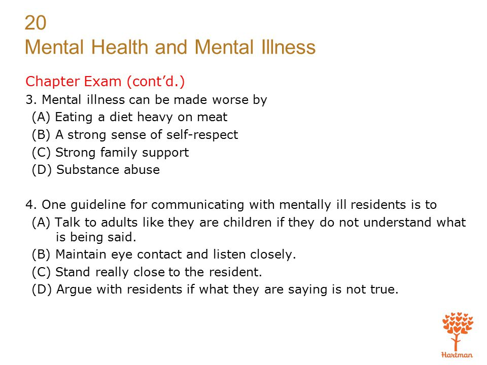 20 Mental Health and Mental Illness Chapter Exam (cont'd.) 3.