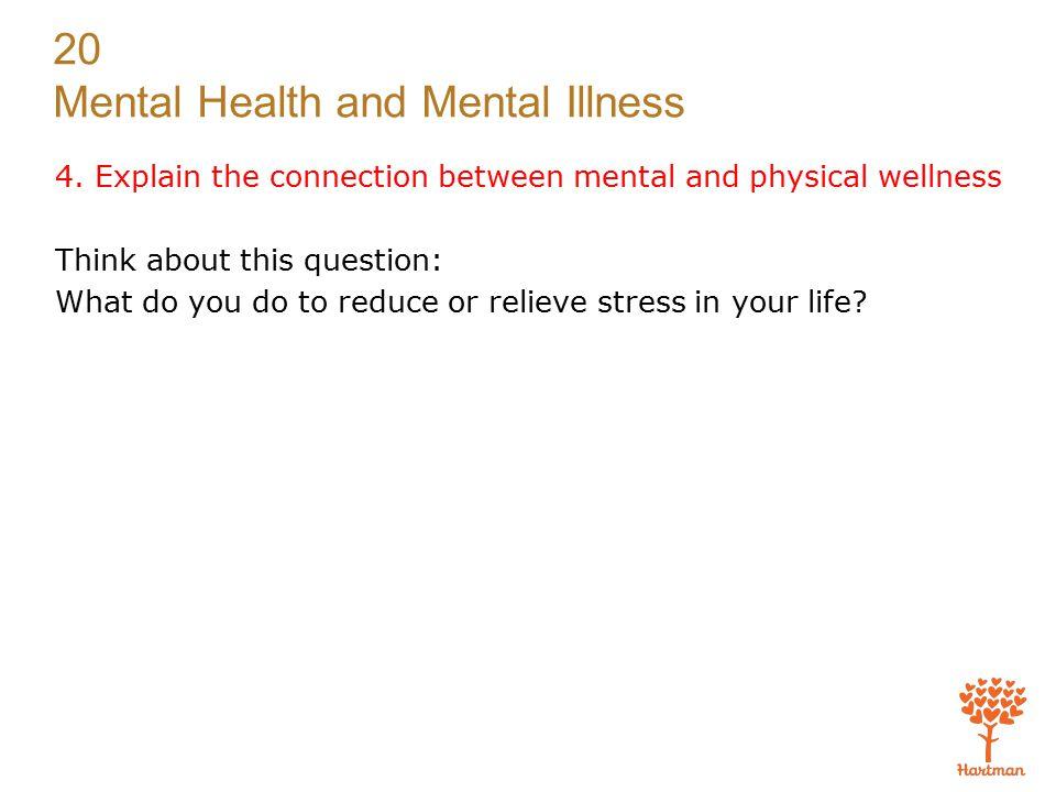 20 Mental Health and Mental Illness 4.