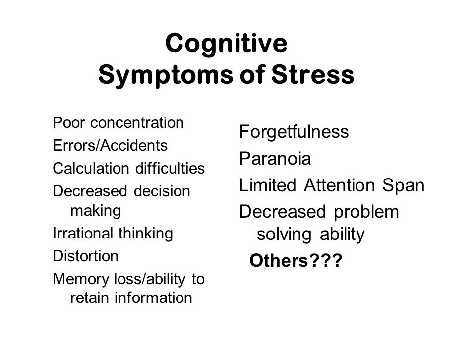 Behavioral Symptoms of Stress Anger Withdrawal Compulsive overeating Escapist drinking/drug use Absenteeism/lateness to work Continual use of sedative/tranquilizer Irritability Relationship problems Changes in sleeping habits Increased smoking Emotional outburst Desk Rage Others???