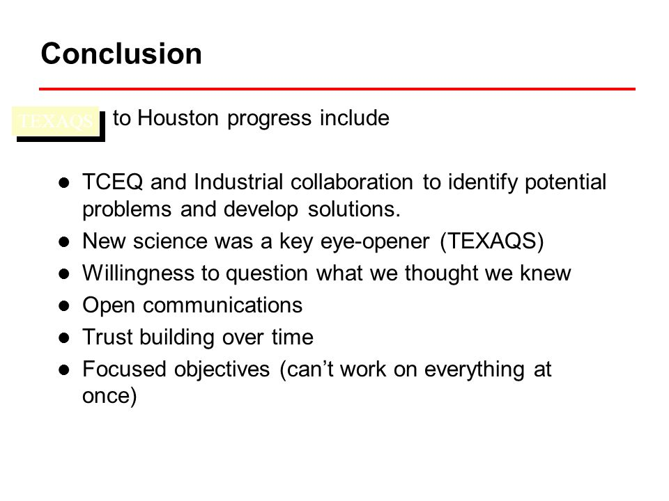 Keys to Houston progress include TCEQ and Industrial collaboration to identify potential problems and develop solutions.