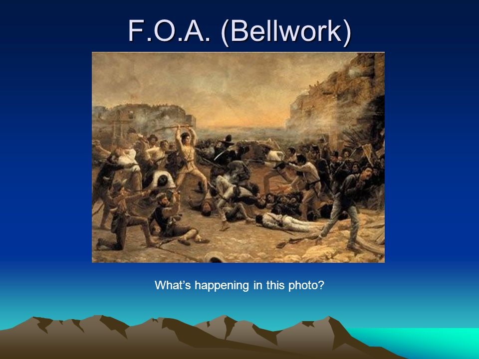 F.O.A. (Bellwork) What's happening in this photo?