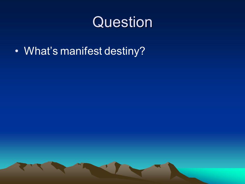 Question What's manifest destiny?