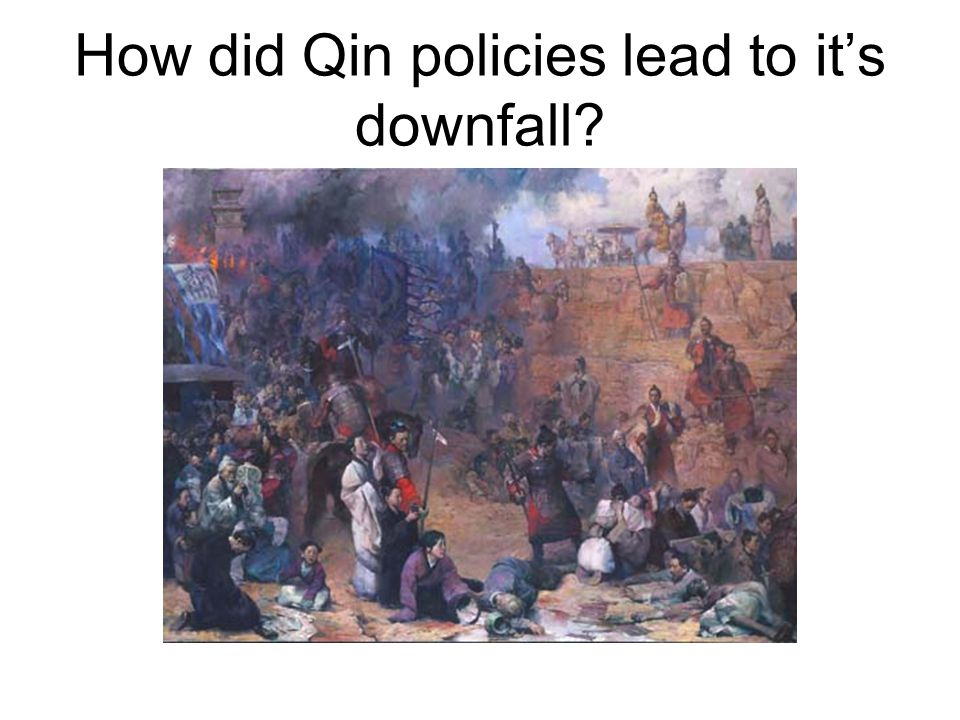 How did Qin policies lead to it's downfall?