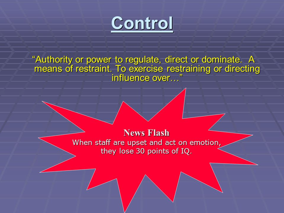 "ControlControl ""Authority or power to regulate, direct or dominate. A means of restraint. To exercise restraining or directing influence over…"" ""Autho"