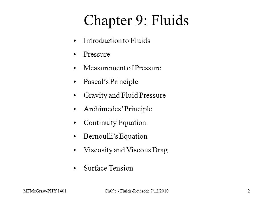 MFMcGraw-PHY 1401Ch09e - Fluids-Revised: 7/12/201033 Bernoulli's Equation Bernoulli's equation is a statement of energy conservation.