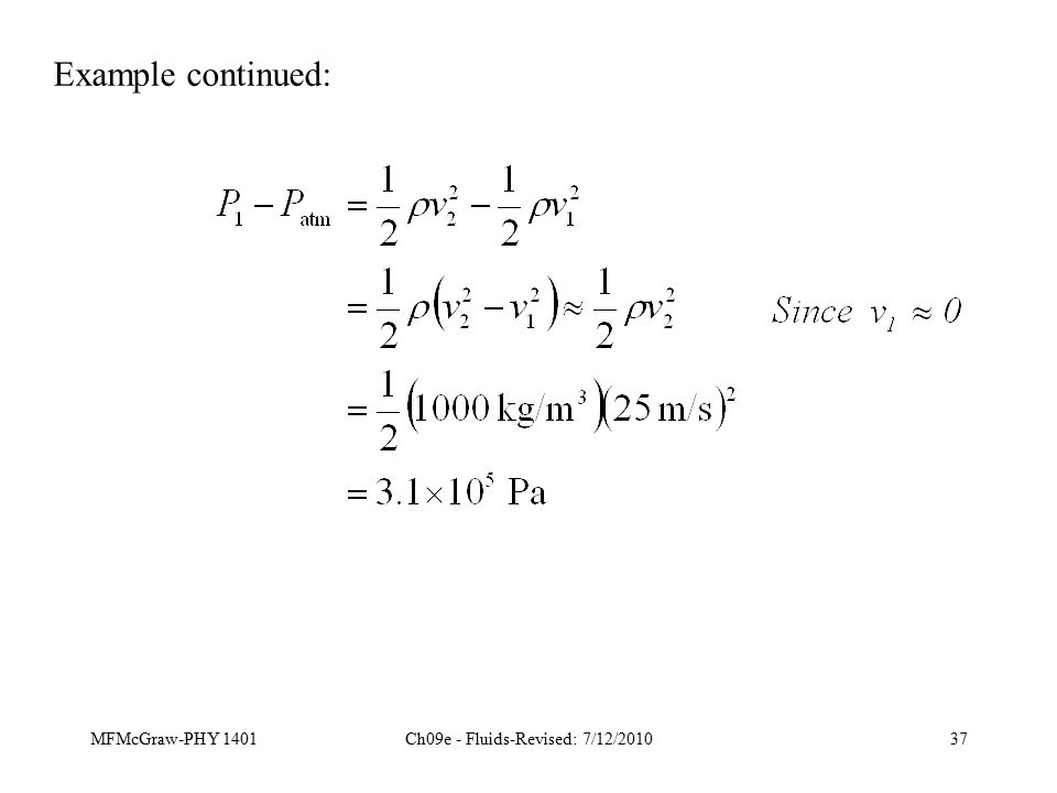 MFMcGraw-PHY 1401Ch09e - Fluids-Revised: 7/12/201037 Example continued: