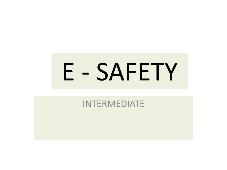 E - SAFETY INTERMEDIATE