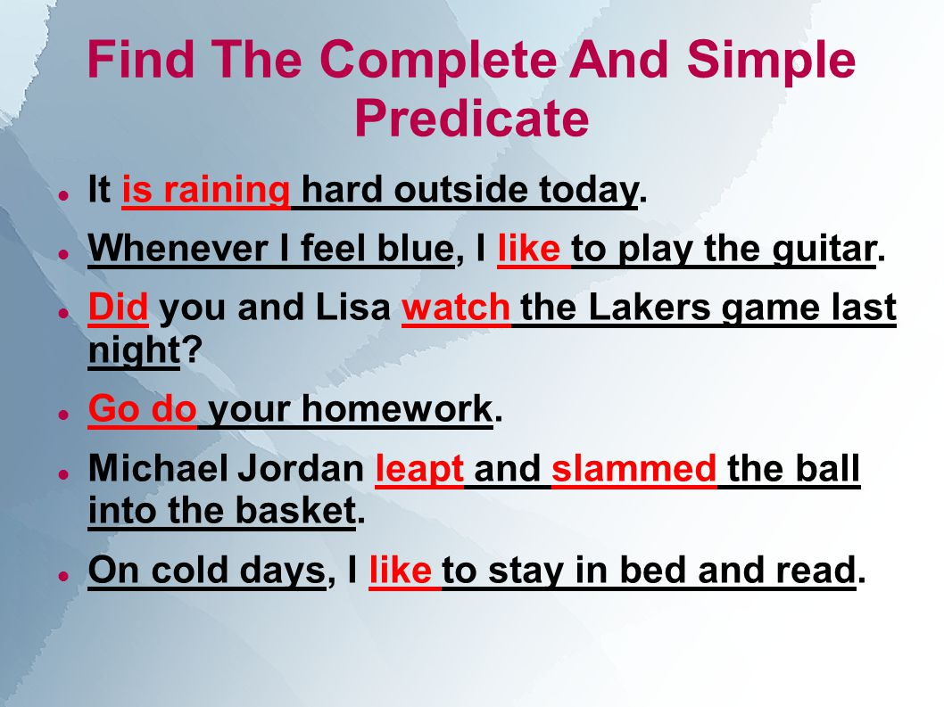 Find The Complete And Simple Predicate In These Sentences It is raining hard outside today.