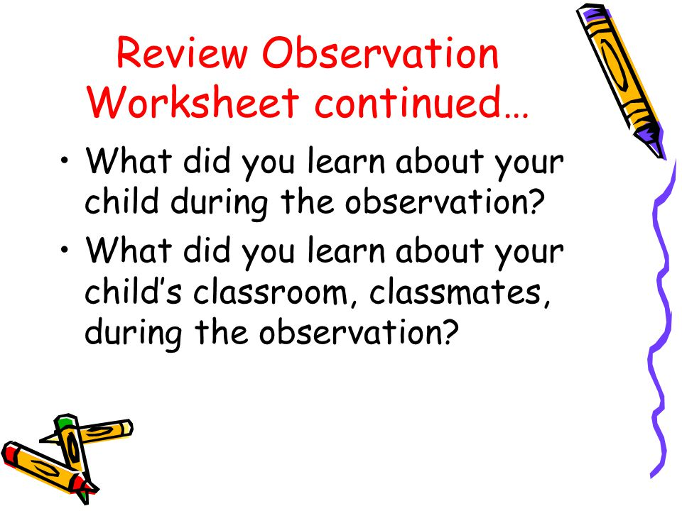 Review Observation Worksheet Which behaviors could you identify the most: Desirable or Undesirable.