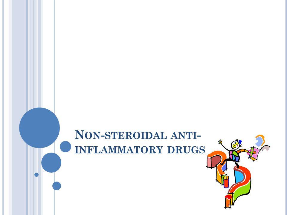 N ON - STEROIDAL ANTI - INFLAMMATORY DRUGS