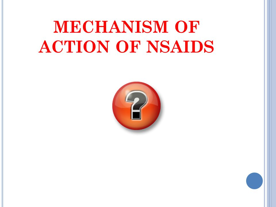MECHANISM OF ACTION OF NSAIDS