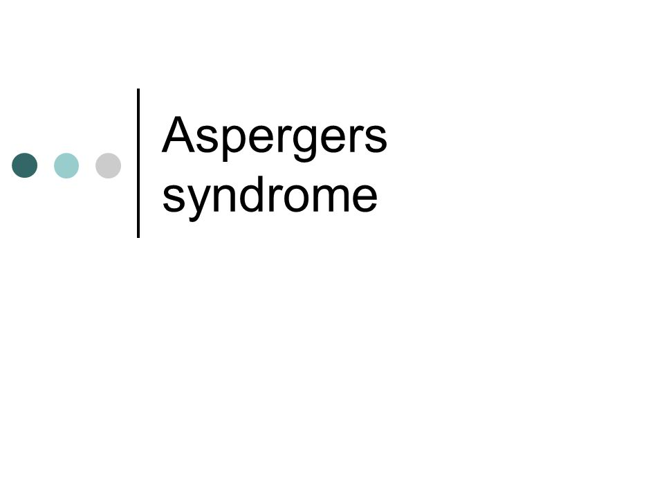What is Asperger Syndrome Asperger Syndrome is part of the autistic spectrum The syndrome is named after Hans Asperger (1906- 1980), a viennese psychiatrist who wrote a paper in 1944 (although not translated into English until 1970's) based upon a group of boys who showed similar characteristics - Failure to communicate effectively - Poor social interaction - Apparent lack of empathy - Poor social imagination (working out other people's thoughts) - Intense absorption in a special interest - Problems with change