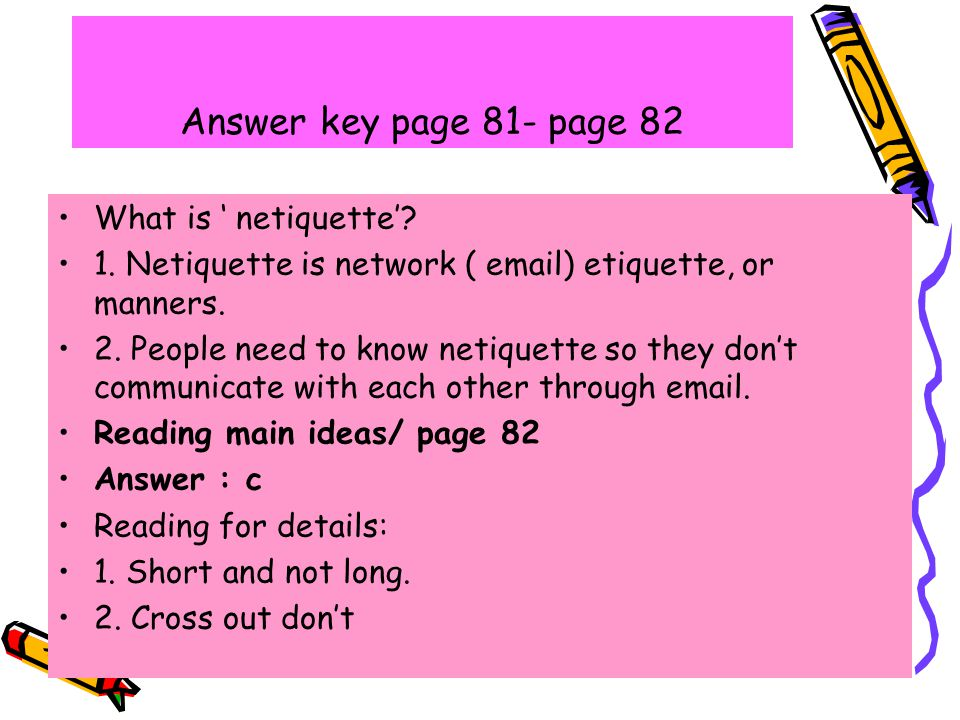 Answer key page 81- page 82 What is ' netiquette'.