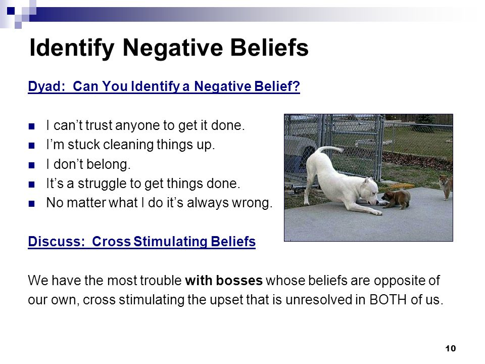 10 Identify Negative Beliefs Dyad: Can You Identify a Negative Belief.