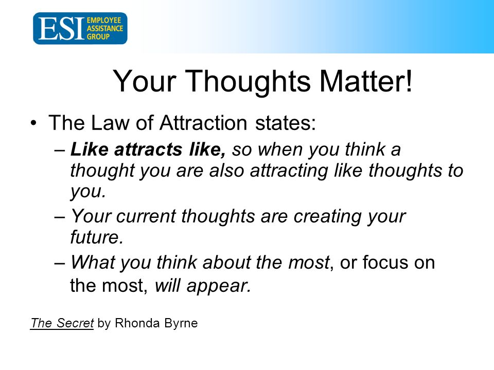 Your Thoughts Matter.