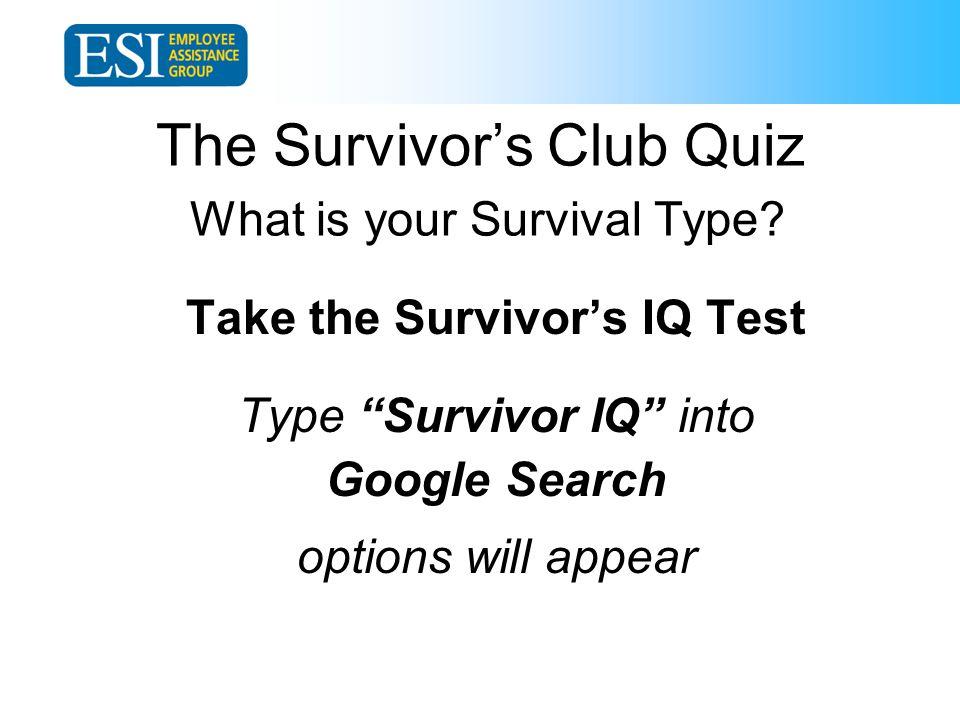 The Survivor's Club Quiz What is your Survival Type.