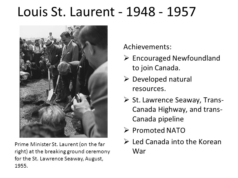 Achievements:  Encouraged Newfoundland to join Canada.