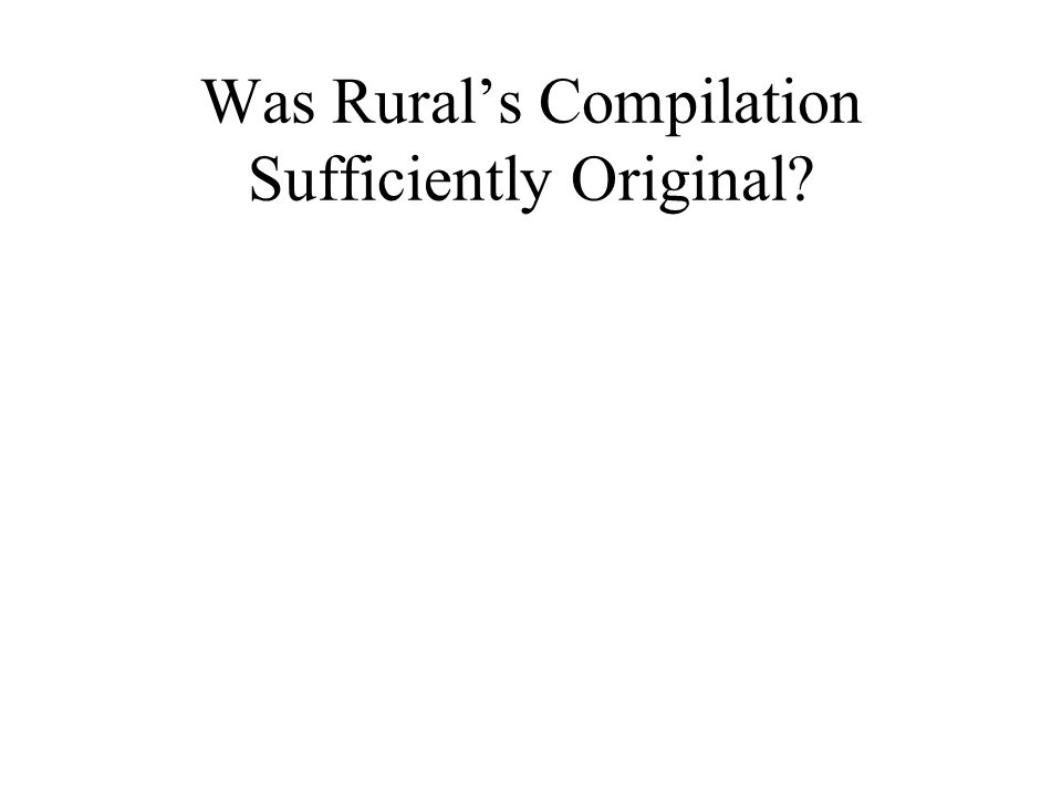 Was Rural's Compilation Sufficiently Original?