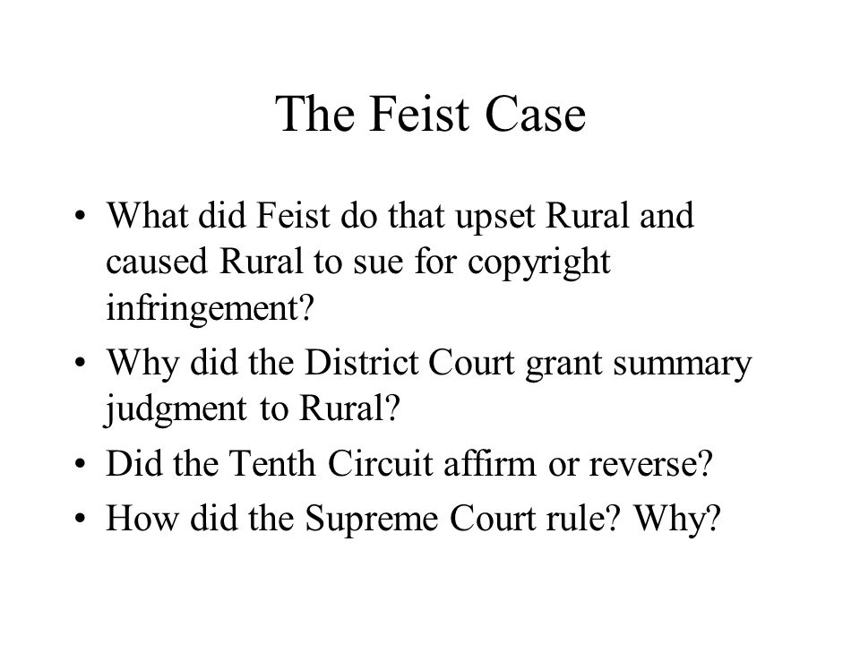 The Feist Case What did Feist do that upset Rural and caused Rural to sue for copyright infringement.