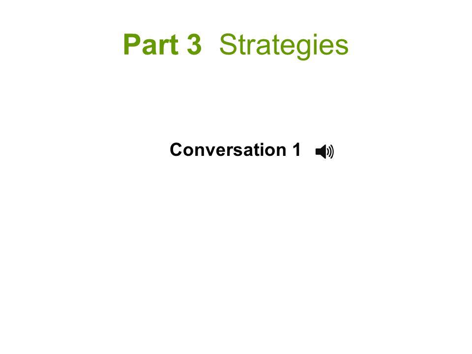 Part 3 Strategies Conversation 1