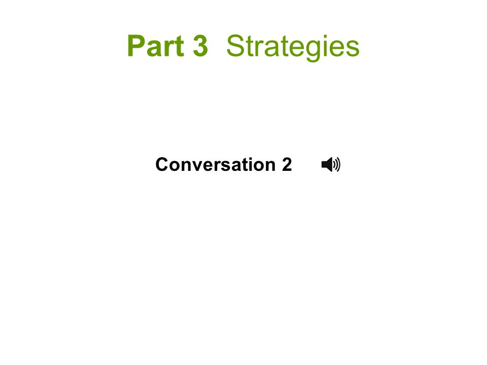 Part 3 Strategies Conversation 2