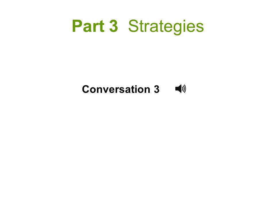 Part 3 Strategies Conversation 3