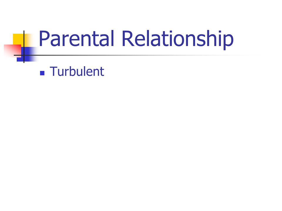 Parental Relationship Turbulent