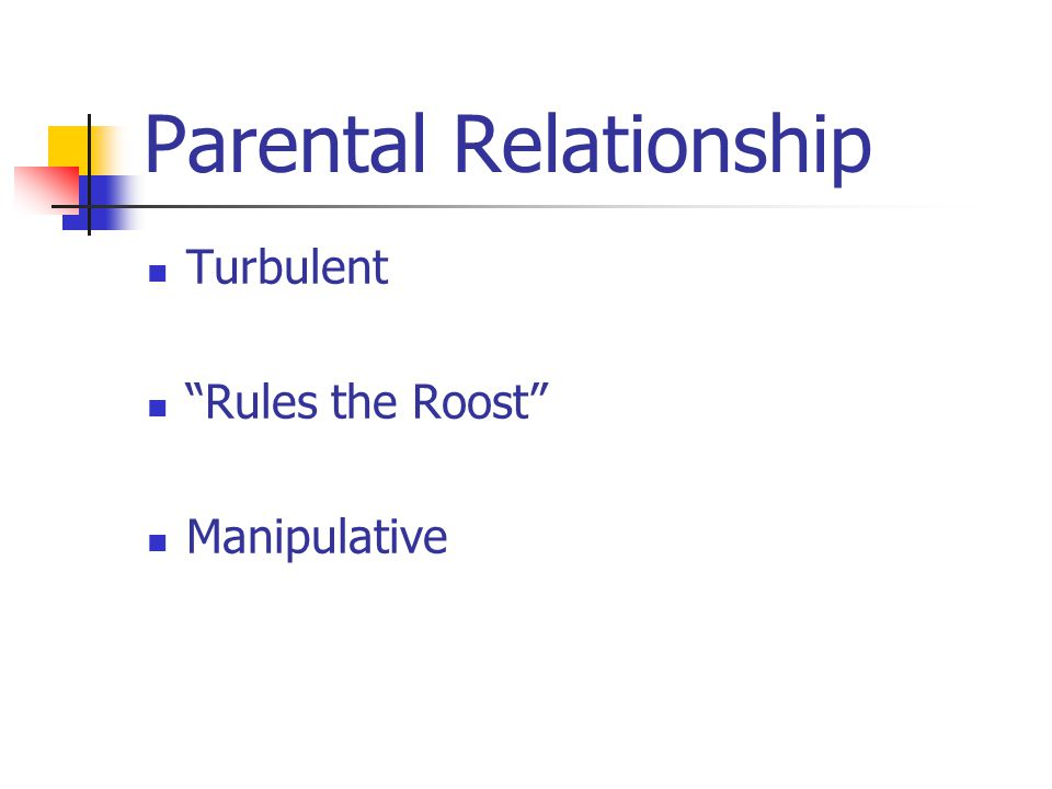Parental Relationship Turbulent Rules the Roost Manipulative