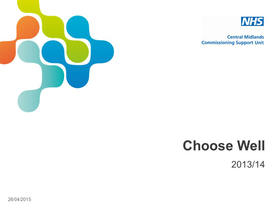 26/04/2015 Choose Well 2013/14