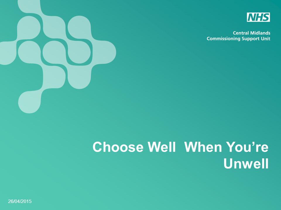 26/04/2015 Choose Well When You're Unwell