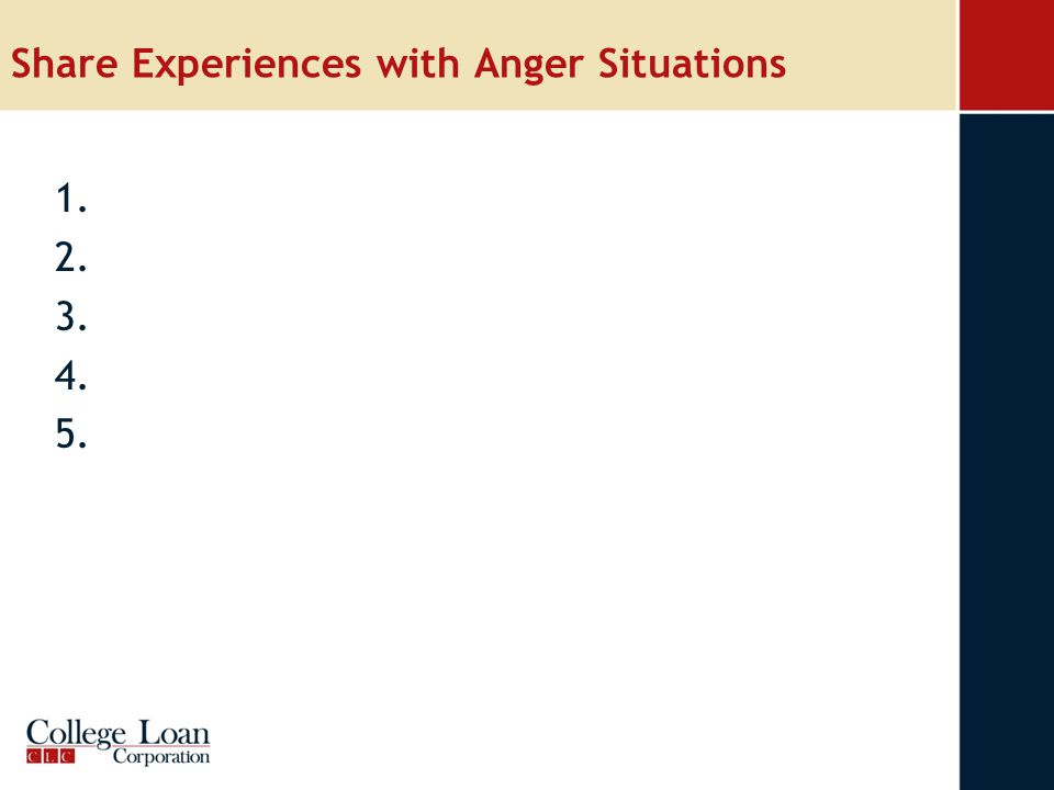 Share Experiences with Anger Situations 1. 2. 3. 4. 5.