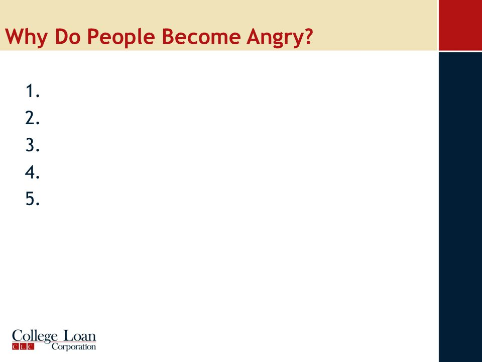 Why Do People Become Angry 1. 2. 3. 4. 5.