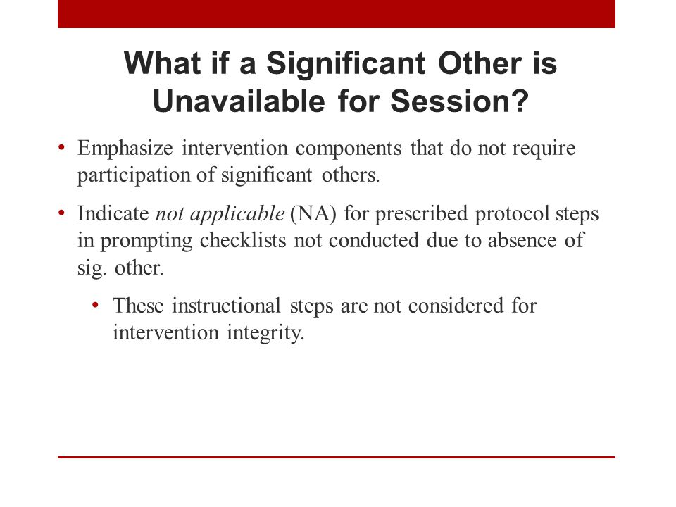 What if a Significant Other is Unavailable for Session.