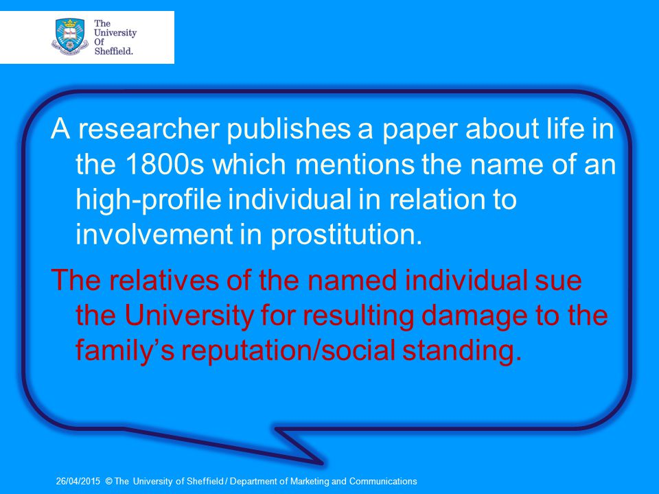 A researcher publishes a paper about life in the 1800s which mentions the name of an high-profile individual in relation to involvement in prostitution.