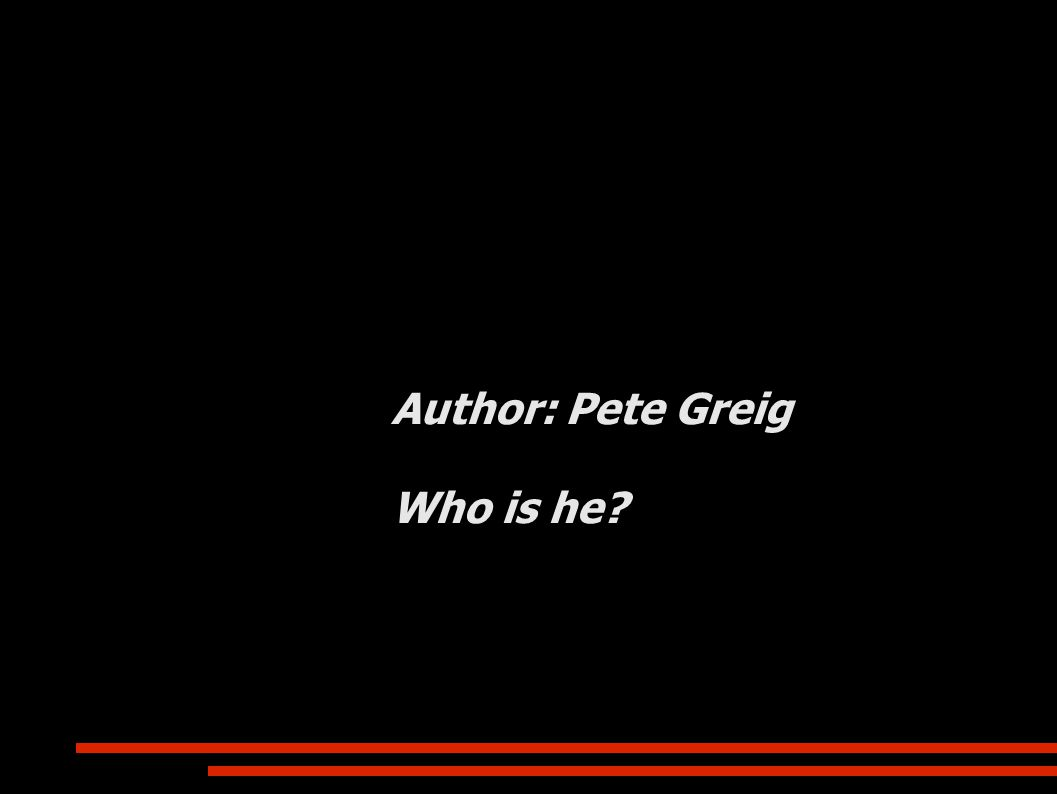 Author: Pete Greig Who is he?