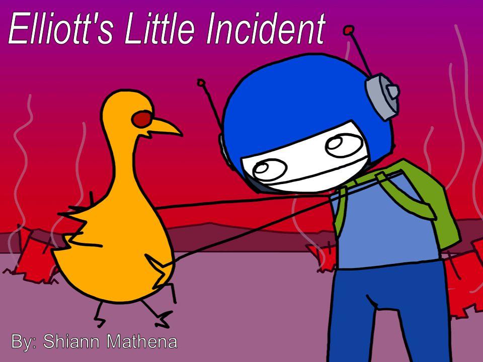 One night Elliott was in his room.