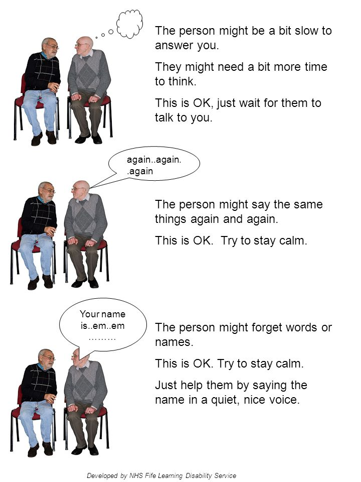 Helping someone with dementia The person might not be able to do all the things they used to.