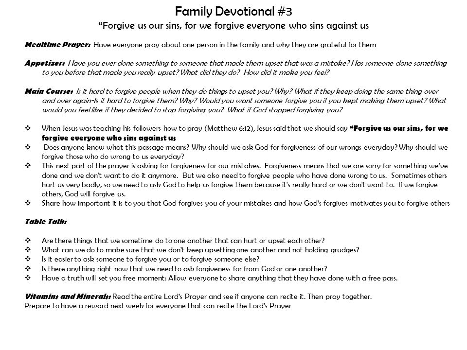 "Family Devotional #3 ""Forgive us our sins, for we forgive everyone who sins against us Mealtime Prayer: Have everyone pray about one person in the fam"