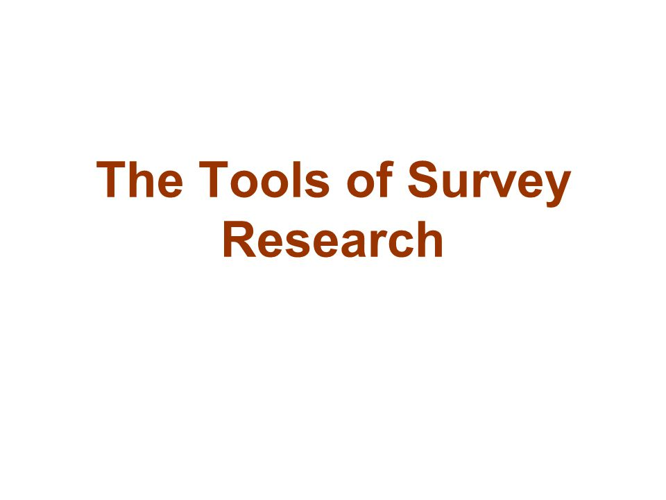 The Tools of Survey Research