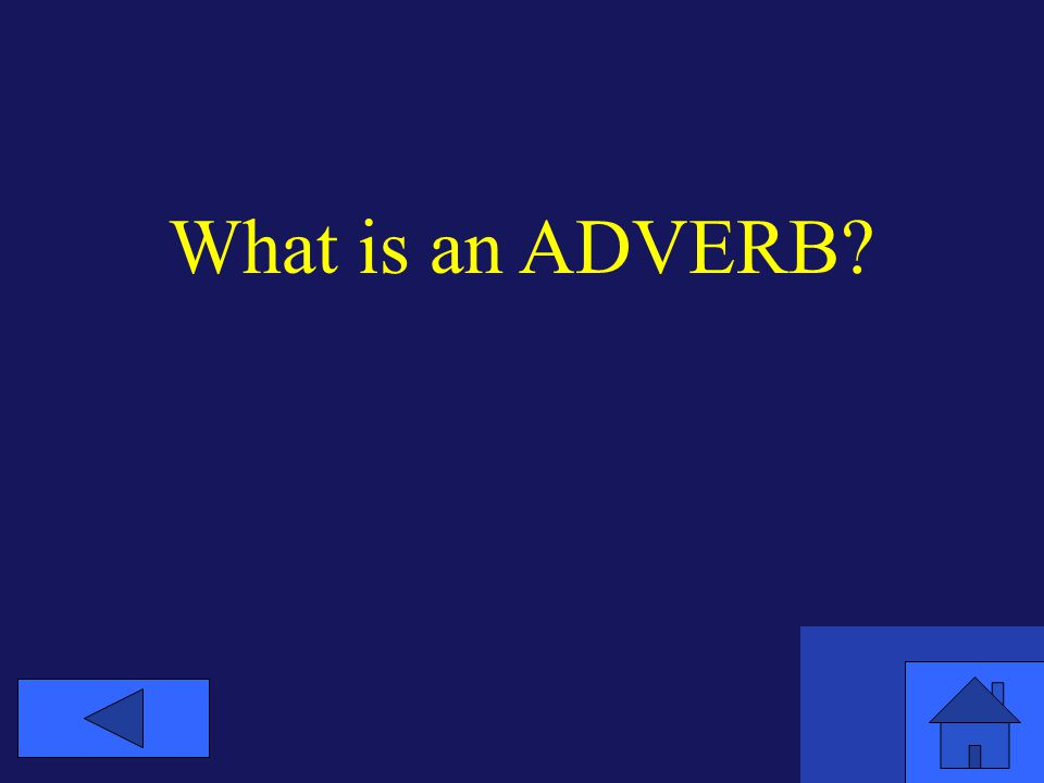 What is an ADVERB