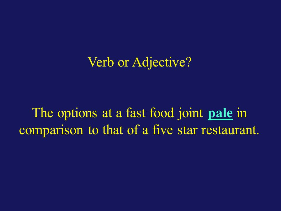 Verb or Adjective.