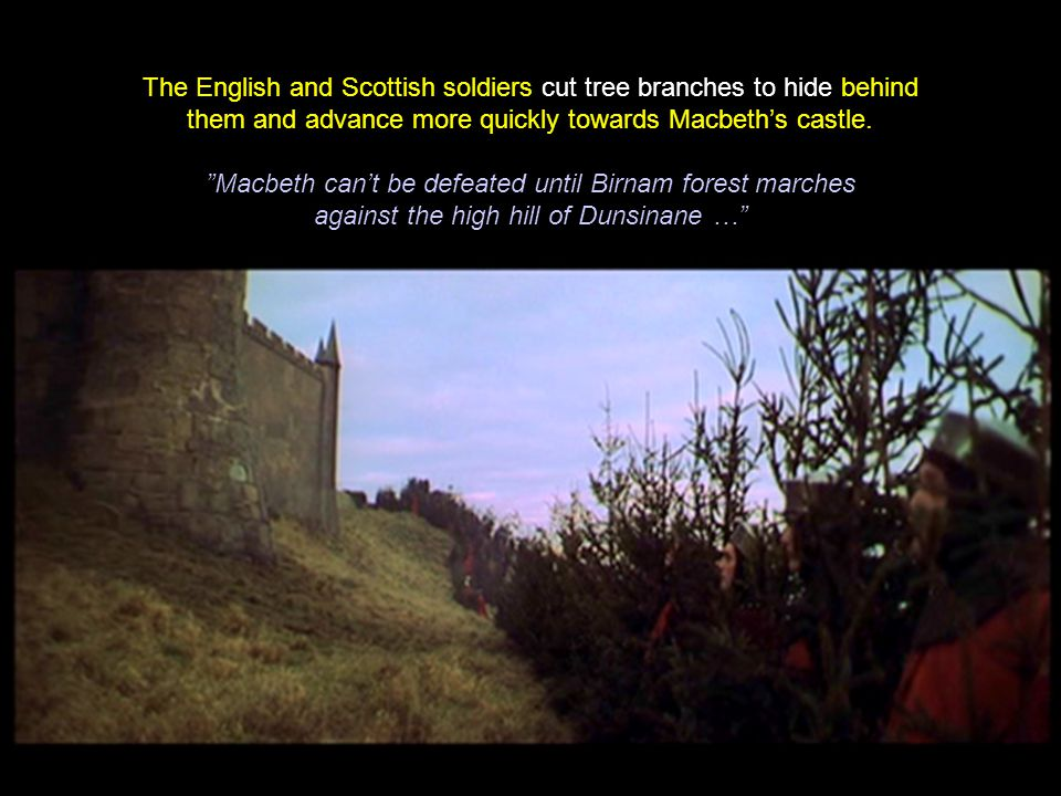 The English and Scottish soldiers cut tree branches to hide behind them and advance more quickly towards Macbeth's castle.